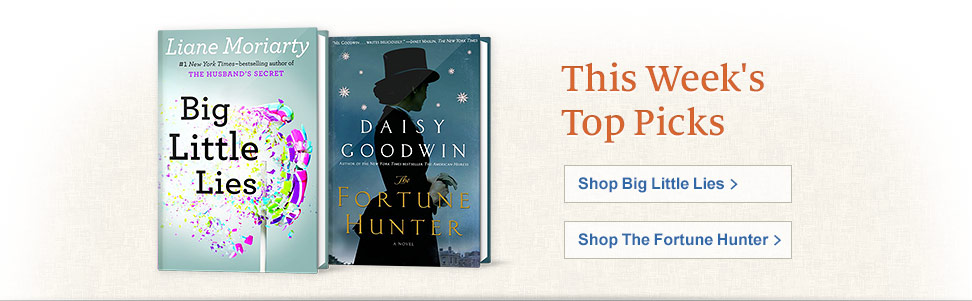 This Week's Top Picks. Shop Big Little Lies. Shop The Fortune Hunter.