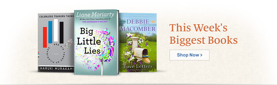 Colorless Tsukuru Tazaki and His Years of Pilgrimage; Big Little Lies; Love Letters (Rose Harbor Series #3) - This Week's Biggest Books. Shop Now