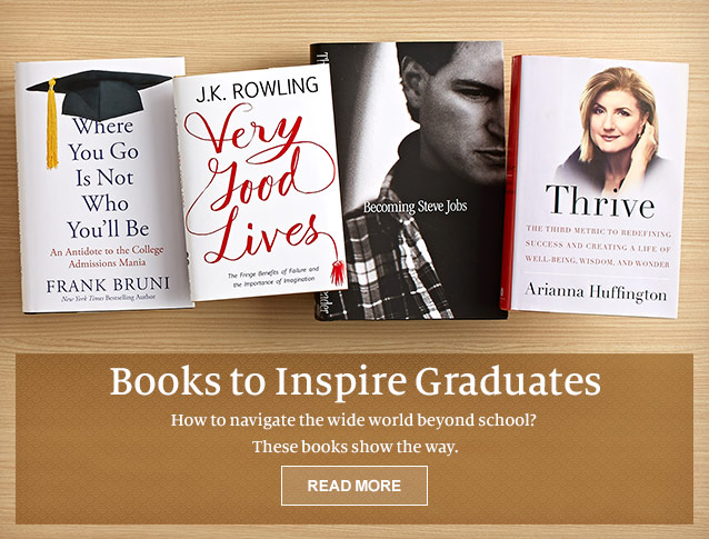 Books to Inspire Graduates - How to navigate the wide world beyond school? These books show the way. READ MORE