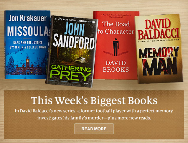 This Week's Biggest Books. David Baldacci's new series, a former football player with a perfect memory investigates his family's murder - plus more new reads. READ MORE