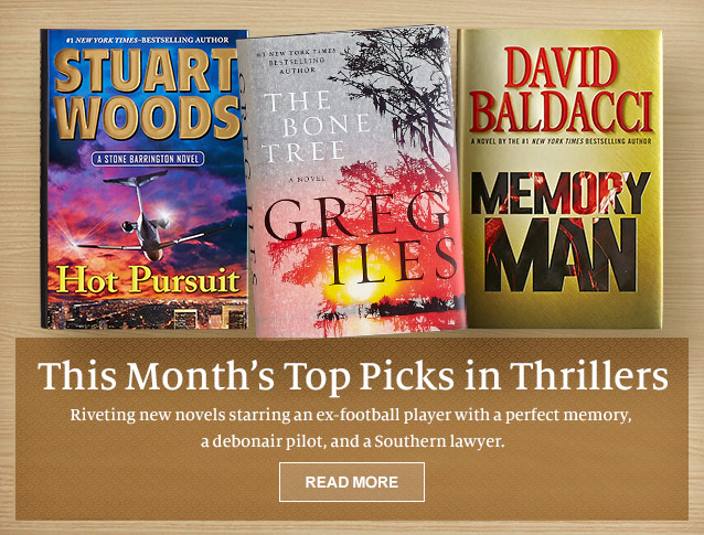 This Month's Top Picks in Thrillers. Riveting new novels starring an ex-football player with a  perfect memory, a debonair pilot, and a Southern lawyer. READ MORE