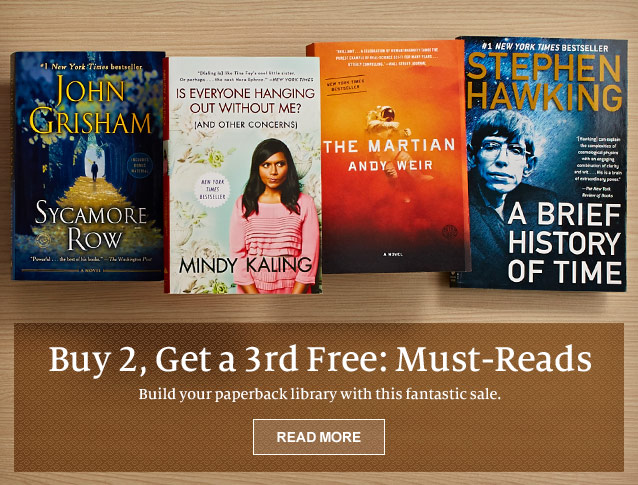Buy 2, Get a 3rd Free: Must-Reads. Build your paperback library with this fantastic sale. READ MORE