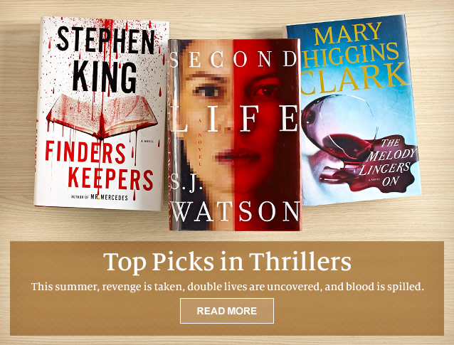 Top Picks in Thrillers - This summer, revenge is taken, double lives are uncovered, and blood is spilled. READ MORE