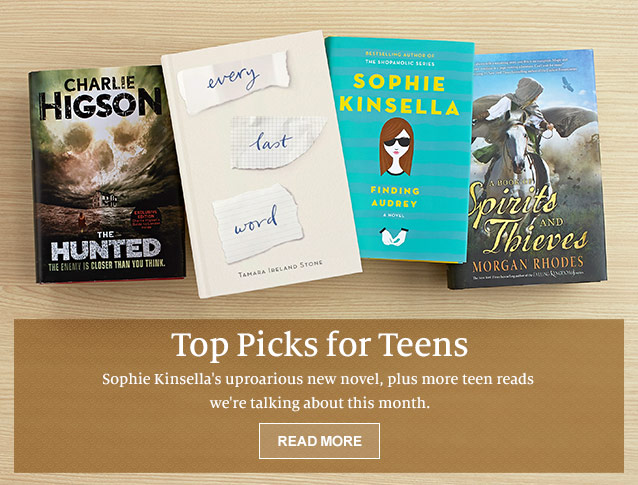 Top Picks for Teens. Sophie Kinsella's uproarious new novel, plus more teen reads we're talking about this month. READ MORE