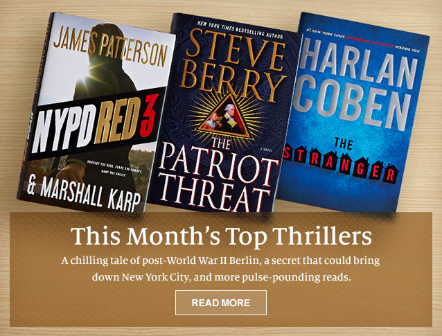 This Month's Top Thriller - A chilling tale of post-World War II Berlin, a scret that could bring down New York City, and more pulse-pounding reads. READ MORE