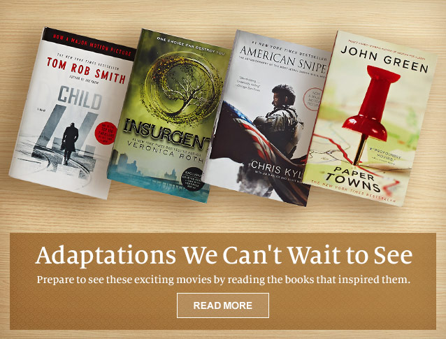 Adaptations We Can't Wait to See - Prepare to see these exciting movies by reading the books that inspired them. READ MORE