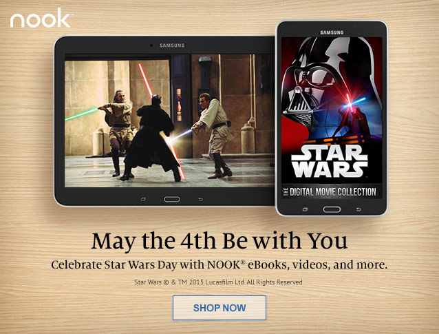 May the 4th Be with You. Celebrate Star Wars Day with NOOK ebooks, videos, and more. SHOP NOW [Star Wars & Lucasfilm Ltd. All Rights Reserved]