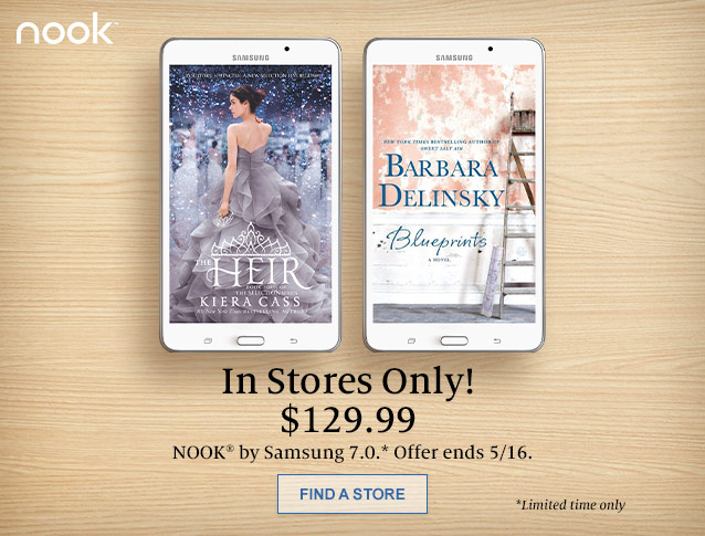 In Stores Only! $129.99 NOOK by Samsung 7.0. Offer Ends 5/16/2015. Find a store