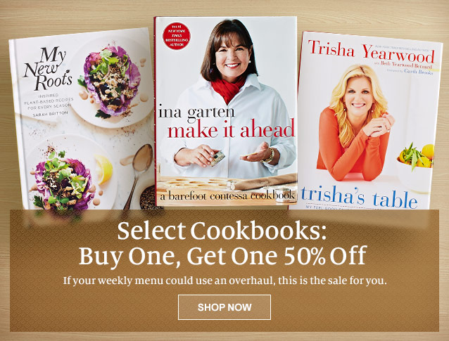 Select Cookbooks: Buy One, Get One 50% Off. If your weekly menu could use an overhaul, this is the sale for you. SHOP NOW