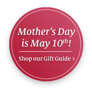 Mother's Day is May 10th! Shop our Gift Guide