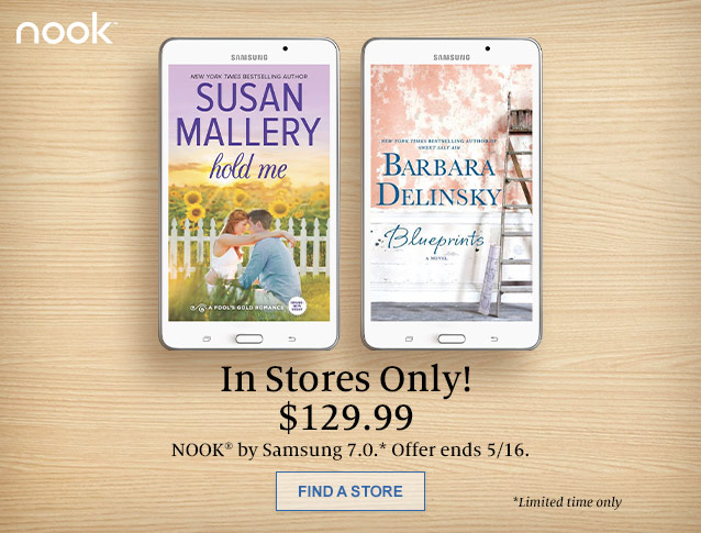 In Stores Only! $129.99. NOOK by Samsung 7.0. Offer ends 5/16. SHOP NOW [Limited Time Only]