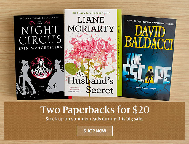 Two Paperbacks for $20. Stock up on summer reads during this big sale. SHOP NOW