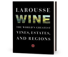 Book Cover Image. Title: Larousse Wine: The World's Greatest Vines, Estates, and Regions, Author: Librairie Librairie Larousse.
