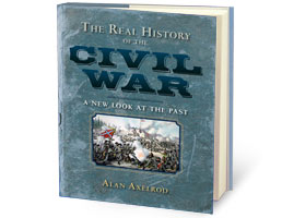 Book Cover Image. Title: The Real History of the Civil War: A New Look at the Past, Author: Alan Axelrod.