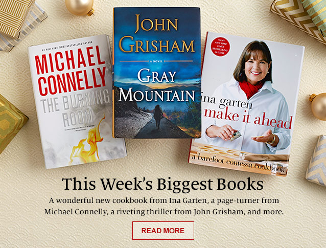 This Week's Biggest Books. A wonderful new cookbook from Ina Garten, a page-turner from Michael Connelly, a riveting thriller from John Grisham, and more.  Read More