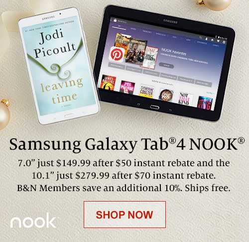 Samsung Galaxy Tab 4 NOOK 7.0 inch just $149.99 after $50 instant rebate and the 10.1 inch just $279.99 after $70 instant rebate. B&N Members save an additional 10%. Ships Free. SHOP NOW