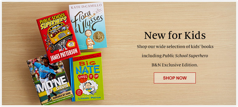 New for Kids - Shop our wide selection of kids' books including Public School Superhero B&N Exclusive Edition. Shop Now