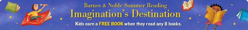 Barnes &amp; Noble Summer Reading - Imagination's Destination - Kids earn a FREE BOOK when they read any 8 books.