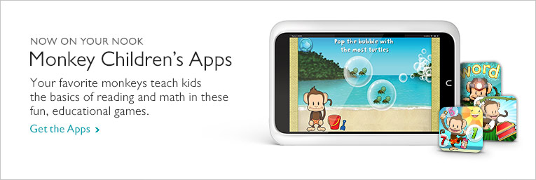 Now On Your NOOK - Monkey Children's Apps. Your favorite monkeys teach kids the basics of reading and math in these fun, educational games. Get the Apps