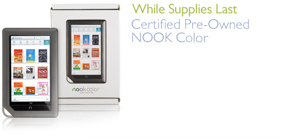 While Supplies Last - Certified Pre-Owned NOOK Color