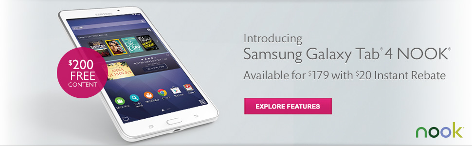 Samsung Galaxy Tab(R) 4 NOOK(R) - It'll take you places. Now available for $179. $200 FREE Content. Learn More