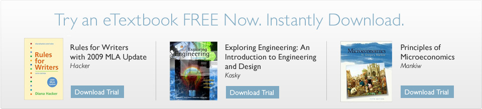 Try an eTextbook FREE Now. Instantly Download. 'Rules for Writers with 2009 MLA Update' by Diana Hacker, 'Exploring Engineering' by Philip Kosky, 'Principles of Microeconomics' by N. Gregory Mankiw