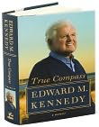 Book Cover Image. Title: True Compass: A Memoir, Author: EdwardM. Kennedy.