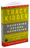 Book Cover Image. Title: Mountains beyond Mountains: The Quest of Dr. Paul Farmer, A Man Who Would Cure the World, Author: Tracy Kidder.