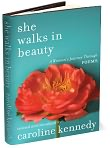 Book Cover Image. Title: She Walks in Beauty: A Woman's Journey Through Poems, Author: Caroline Kennedy.