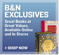 B&amp;N Exclusive - Great Books at Great Values, Available Online and In Stores - Shop Now