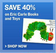 Save 40% on Eric Carle Books and Toys. Shop Now
