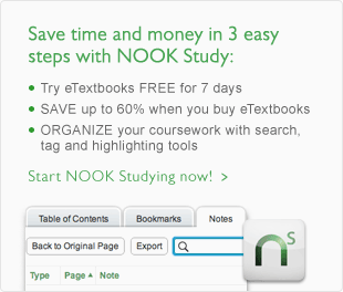 Save time and money in 3 easy steps with NOOK Study: -Save up to 60% with eTextbooks -Try eTextbooks for FREE for 7 days -Organize your coursework with search, tag and highlighting tools